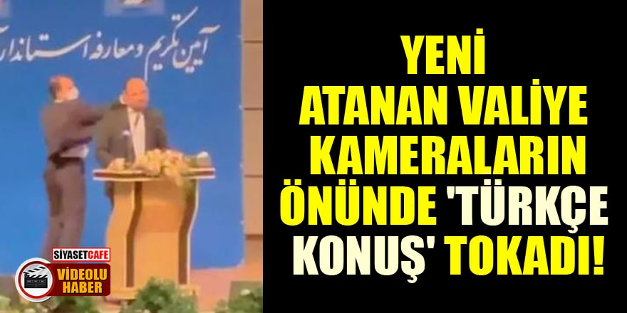 Yeni atanan valiye kameraların önünde 'Türkçe konuş' tokadı!