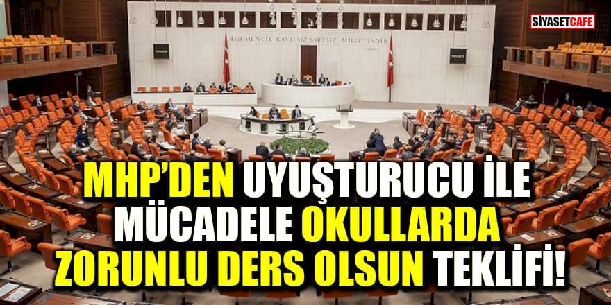 """MHP'den """"uyuşturucu ile mücadele okullarda zorunlu ders olsun"""" teklifi!"""