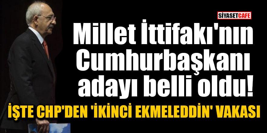 Millet İttifakı'nın Cumhurbaşkanı adayı belli oldu! İşte CHP'den 'İkinci Ekmeleddin' vakası
