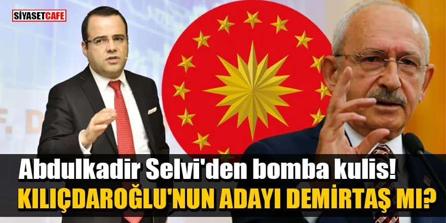 Abdulkadir Selvi'den bomba kulis! Kılıçdaroğlu'nun Cumhurbaşkanı adayı Özgür Demirtaş mı?