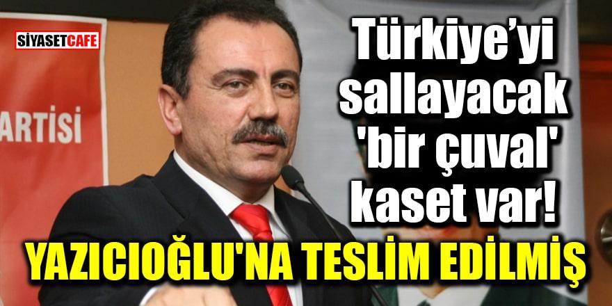 Türkiye'yi sallayacak 'bir çuval' kaset var! 'Yazıcıoğlu'na teslim edilmiş