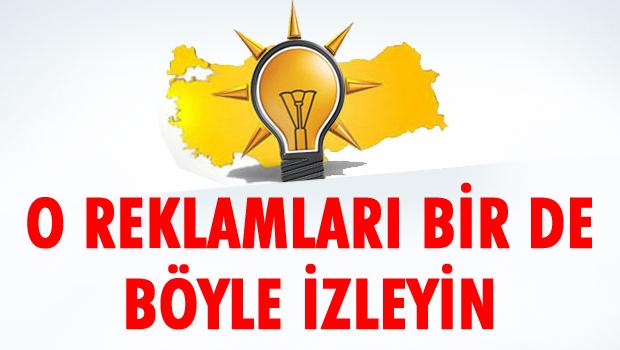 AKP'nin reklamlarını bir de böyle izleyin