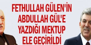 Fethullah Gülen'in Abdullah Gül'e yazdığı mektup ele geçirildi
