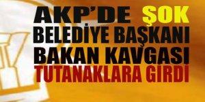 AKP'de Belediye Başkanı, Bakan kavgası