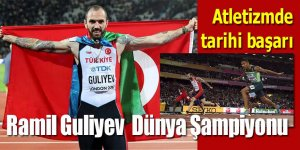 Tarihi Başarı... Ramil Guliyev dünya şampiyonu