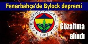 Fenerbahçe'de Bylock depremi