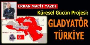 Küresel Gücün Projesi; Gladyatör Türkiye