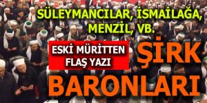 """Süleymancılar, İsmailağa, Menzil, vb: """"Şirk baronları"""""""