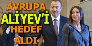 Avrupa Aliyev'i hedef aldı