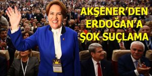 Akşener'den Erdoğan'a şok suçlama!