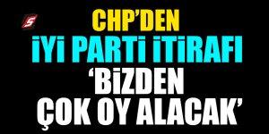CHP'den İYİ Parti itirafı! 'Bizden çok oy alacak'