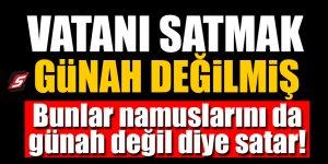 FETÖ'cülere göre İslam'da vatan satmak günah değil