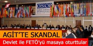 AGİT'te skandal! Devlet ile FETÖ'yü masa oturttular