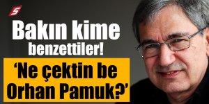 Bakın kime benzettiler? 'Ne çektin be Orhan Pamuk!'