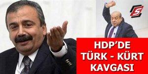 HDP'de Türk - Kürt kavgası!
