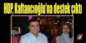 HDP, Kaftancıoğlu'na destek çıktı