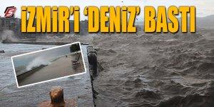 İzmir'i 'deniz' bastı