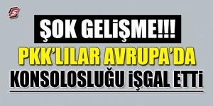 PKK'lılar Avrupa'da konsolosluğu işgal etti