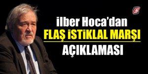 İlber Hocadan flaş İstiklal marşı açıklaması