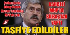 MHP'de büyük tasfiye: Şefkat Çetin, Oktay Öztürk, Kenan Tanrıkulu MYK'da yok!