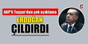 AK Partili Tayyar'dan şok açıklama: 'Erdoğan çıldırdı'