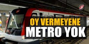 Oy vermeyene metro yok
