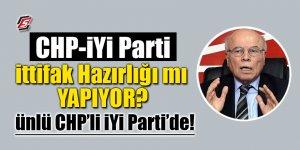 CHP – İYİ Parti ittifak hazırlığı mı yapıyor? Ünlü CHP'li İYİ Parti'de!