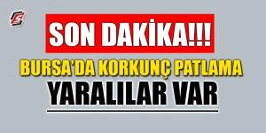 Bursa'da korkunç patlama!
