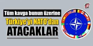 Tüm kavga bunun üzerine! Türkiye'yi NATO'dan atacaklar