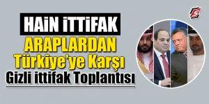 Hain İttifak! Araplardan Türkiye'ye karşı gizli ittifak toplantısı
