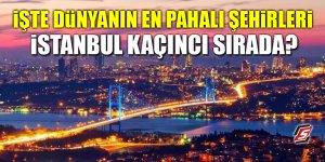 İşte Dünyanın en pahalı şehirleri! İstanbul kaçıncı sırada?