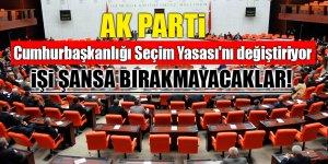 AK Parti Cumhurbaşkanlığı Seçim Yasası'nı değiştiriyor! İşi şansa bırakmayacaklar