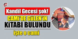 Kandil Gecesi şok! Cami'de Gülen'in kitabı bulundu