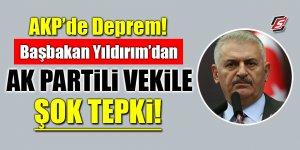 AKP'de deprem! Başbakan Yıldırım'dan Ak Partili vekile şok tepki