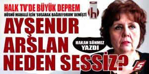 """Hüsnü Mahalli için """"susarak bağırıyorum"""" diyen Ayşenur Arslan şimdi neden sessiz?"""