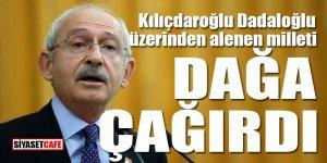 Kılıçdaroğlu Dadaloğlu üzerinden alenen milleti dağa çağırdı