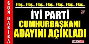 FLAŞ GELİŞME! İYİ Parti Cumhurbaşkanı adayını açıkladı
