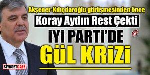 İYİ Parti'de 'Gül' krizi! Koray Aydın rest çekti