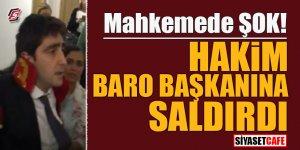 Mahkemede şok! Hakim Baro Başkanına saldırdı