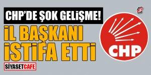 CHP'de şok gelişme! İl Başkanı istifa etti