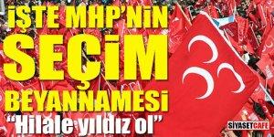 İşte MHP'nin Seçim Beyannamesi: Hilale yıldız ol!