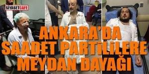 Ankara'da Saadet Partililere meydan dayağı