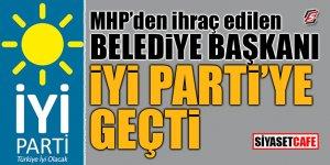 MHP'den ihraç edilen Belediye Başkanı İYİ Parti'ye geçti