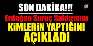 Erdoğan, Suruç saldırısını kimlerin yaptığını açıkladı