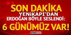 Erdoğan Yenikapı'dan böyle seslendi: 6 günümüz var!