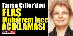 Tansu Çiller'den flaş Muharrem İnce açıklaması