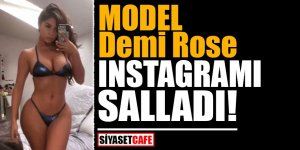 Model Demi Rose Instagramı salladı!
