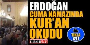 Erdoğan Cuma Namazında Kur'an okudu