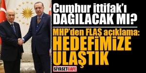 Cumhur İttifakı dağılacak mı? MHP'den flaş açıklama: Hedefimize ulaştık