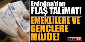 Erdoğan'dan FLAŞ talimat! Emeklilere ve gençlere müjde